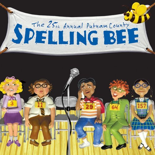 The 25th Annual Putnam County Spelling Bee. Thursday, November 5 at 8:00pm